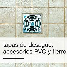 Tapas de desagüe, accesorios PVC y fierro
