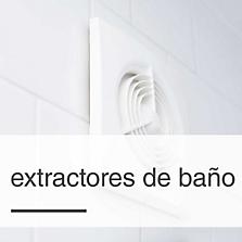 Extractores de Baño