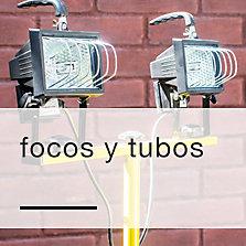 Focos y tubos
