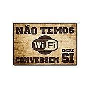 Placa Decorativa Não Temos WiFi 19x29cm Marrom