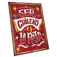 Cartel ser chileno es la raja