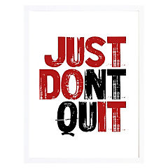 Cuadro frase don't quit 40x50cm marco blanco