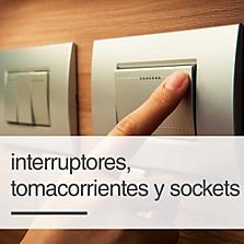Interruptores, tomacorrientes y sockets