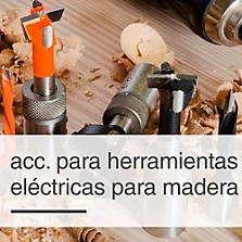 Acces. para Herramientas Eléctricas para Madera