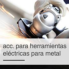 Acces. para Herramientas Eléctricas para Metal