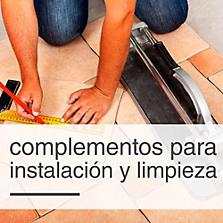 Complementos para instalación y limpieza de pisos