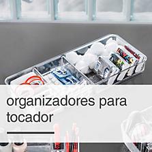Organizadores para Tocador