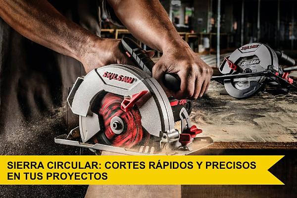 Sierra circular: cortes rápidos y precisos en tus proyectos
