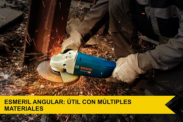 Esmeril angular: útil con múltiples materiales